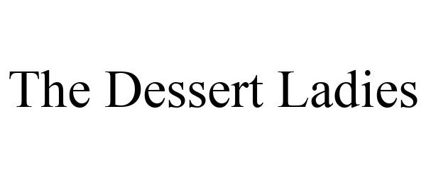 Trademark Logo THE DESSERT LADIES