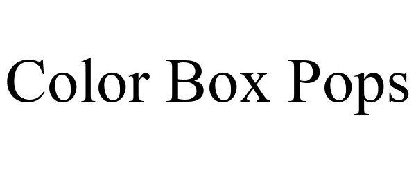Trademark Logo COLOR BOX POPS