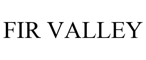 Trademark Logo FIR VALLEY