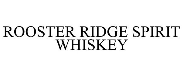 Trademark Logo ROOSTER RIDGE SPIRIT WHISKEY
