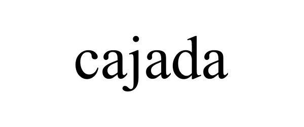 Trademark Logo CAJADA