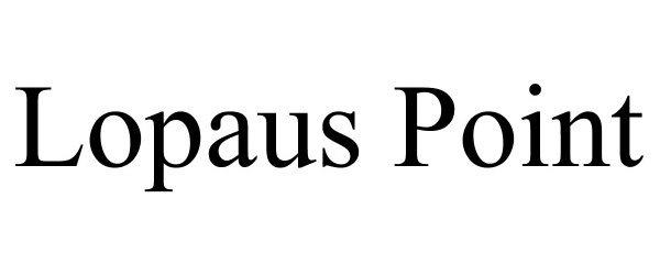 Trademark Logo LOPAUS POINT