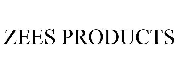 Trademark Logo ZEES PRODUCTS