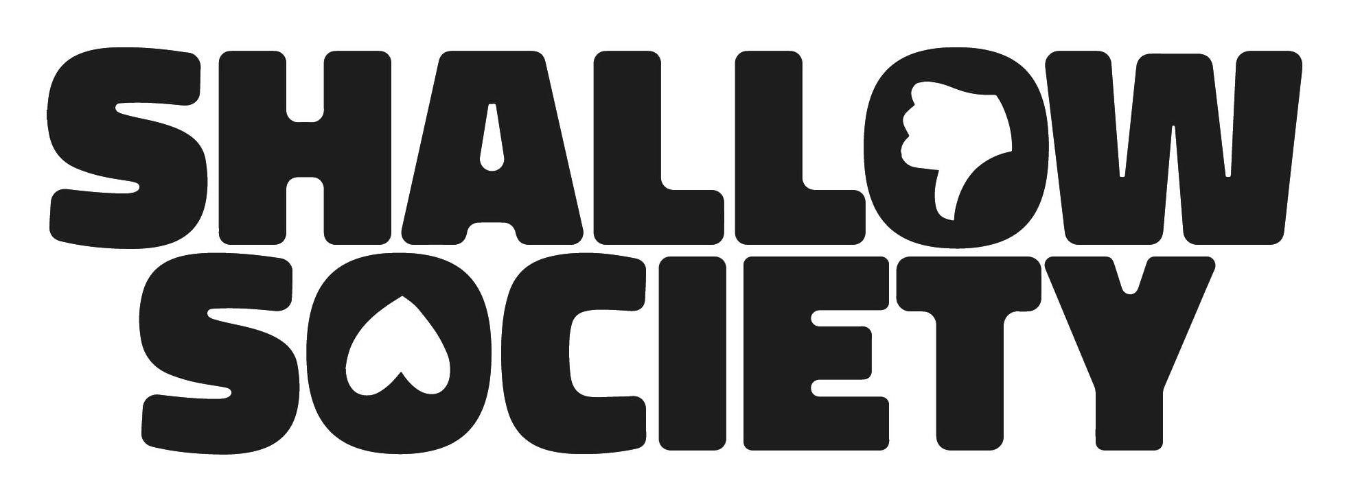 Trademark Logo SHALLOW SOCIETY