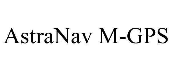 Trademark Logo ASTRANAV M-GPS