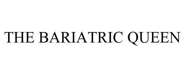Trademark Logo THE BARIATRIC QUEEN