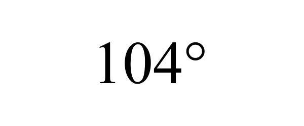 Trademark Logo 104°