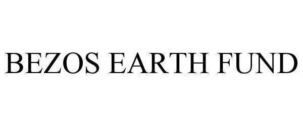 Trademark Logo BEZOS EARTH FUND