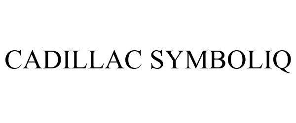 Trademark Logo CADILLAC SYMBOLIQ