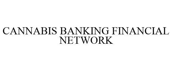 Trademark Logo CANNABIS BANKING FINANCIAL NETWORK