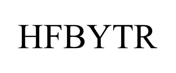 Trademark Logo HFBYTR