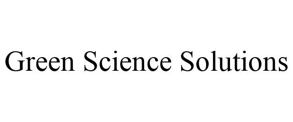 Trademark Logo GREEN SCIENCE SOLUTIONS