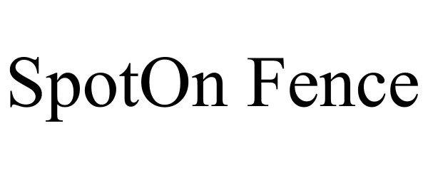 Trademark Logo SPOTON FENCE