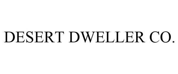 Trademark Logo DESERT DWELLER CO.