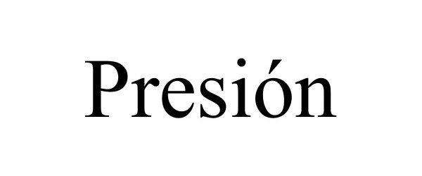 Trademark Logo PRESIÓN