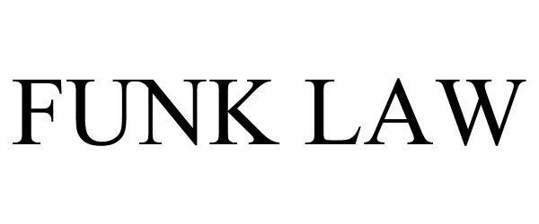 Trademark Logo FUNK LAW