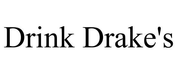 Trademark Logo DRINK DRAKE'S