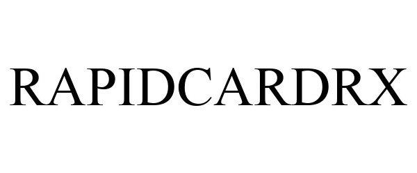 Trademark Logo RAPIDCARDRX