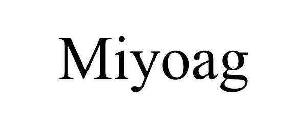Trademark Logo MIYOAG