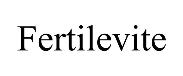 Trademark Logo FERTILEVITE