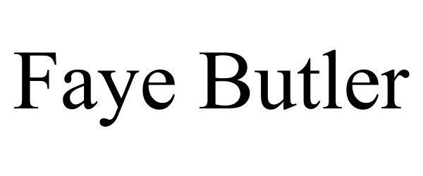 Trademark Logo FAYE BUTLER