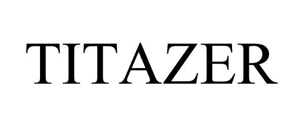 Trademark Logo TITAZER