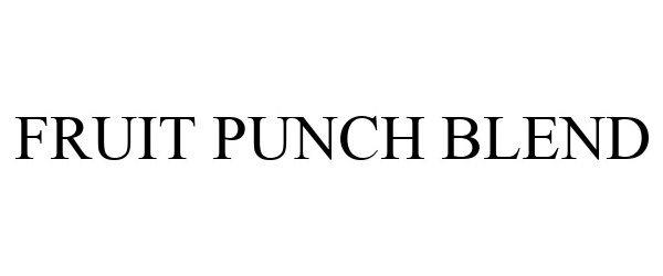 Trademark Logo FRUIT PUNCH BLEND