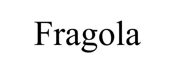 Trademark Logo FRAGOLA