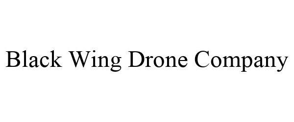 Trademark Logo BLACK WING DRONE COMPANY