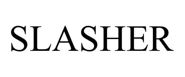 Trademark Logo SLASHER