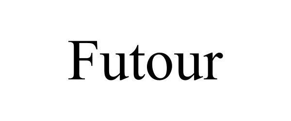 Trademark Logo FUTOUR