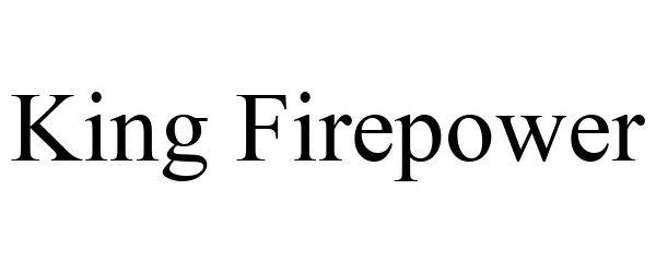Trademark Logo KING FIREPOWER