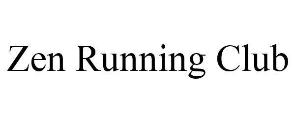 Trademark Logo ZEN RUNNING CLUB