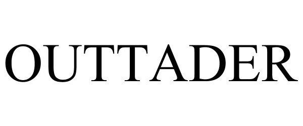Trademark Logo OUTTADER