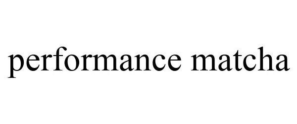Trademark Logo PERFORMANCE MATCHA