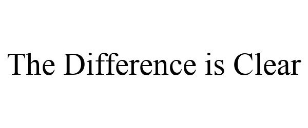 Trademark Logo THE DIFFERENCE IS CLEAR