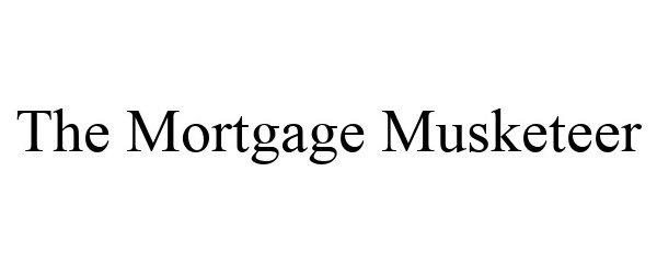 Trademark Logo THE MORTGAGE MUSKETEER