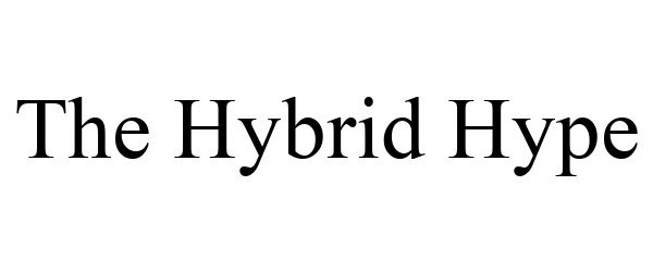 Trademark Logo THE HYBRID HYPE