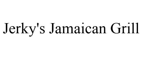 Trademark Logo JERKY'S JAMAICAN GRILL