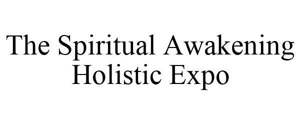 Trademark Logo THE SPIRITUAL AWAKENING HOLISTIC EXPO