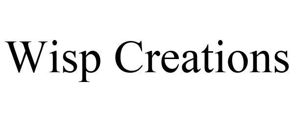 Trademark Logo WISP CREATIONS