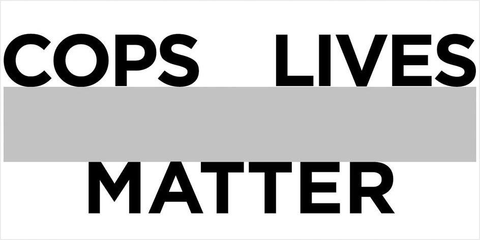 Trademark Logo COPS LIVES MATTER