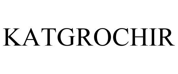 Trademark Logo KATGROCHIR