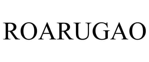 Trademark Logo ROARUGAO