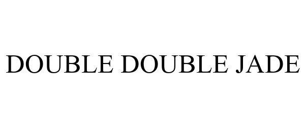 Trademark Logo DOUBLE DOUBLE JADE