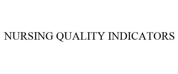 Trademark Logo NURSING QUALITY INDICATORS