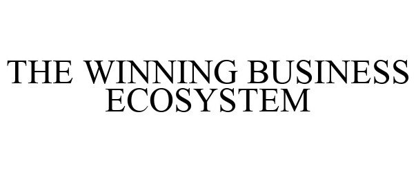 Trademark Logo THE WINNING BUSINESS ECOSYSTEM