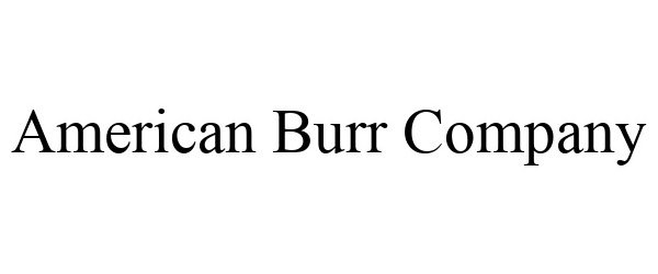 Trademark Logo AMERICAN BURR COMPANY