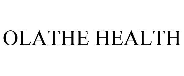 Trademark Logo OLATHE HEALTH