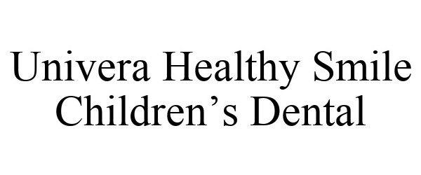 Trademark Logo UNIVERA HEALTHY SMILE CHILDREN'S DENTAL